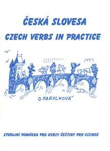 Česká slovesa - Czech verbs in practice /studijní pomůcka pro kurzy češtiny pro cizince/