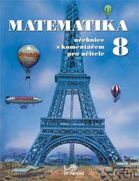 Matematika 8.r. učebnice s komentářem pro učitele
