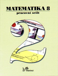 Matematika 8.r. pracovní sešit 2. díl