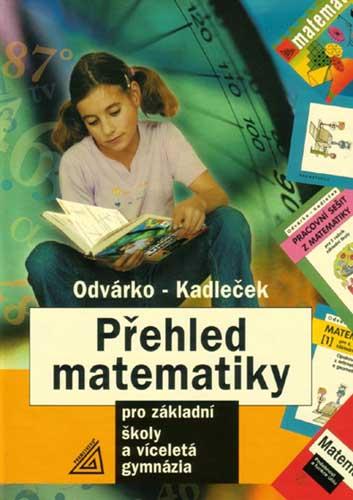 Přehled matematiky pro základní školy a víceletá gymnázia - Odvárko,Kadleček - A5, pevná