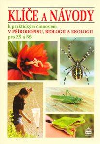 Klíče a návody k praktickým činnostem v přírodopisu,biologii a ekologii pro ZŠ a SŠ