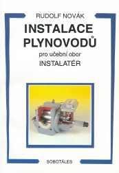 Instalace plynovodů pro učební obor instalatér - Novák R. - A4, brožovaná