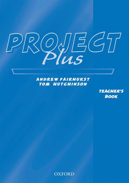 Project Plus Teachers Book (metodická příručka) - Fairhurst,Hutchinson