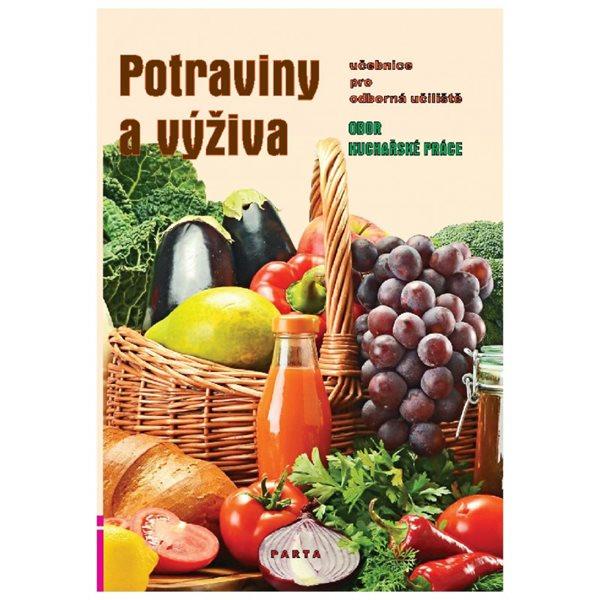 Potraviny a výživa, učebnice pro učební obor Kuchařské práce OU - Šebelová Marie - A4, brožovaná