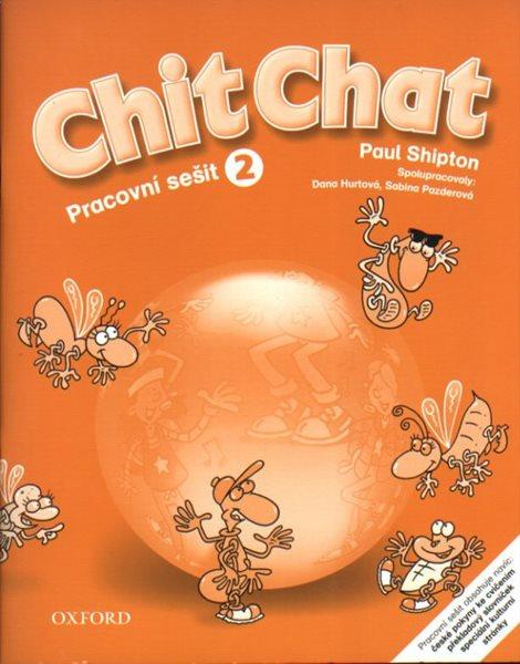 Chit Chat 2 Pracovní sešit - CZ - Shipton Paul - A4