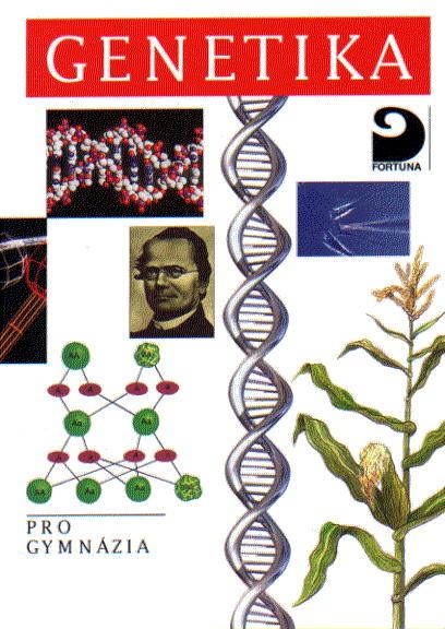 Genetika pro gymnázia - Šmarda J.