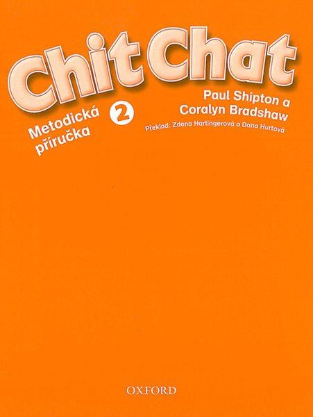 Chit Chat 2 Teachers Book (czech)