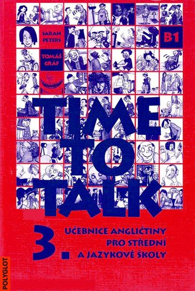 Time to Talk 3. SŠ a JŠ - učebnice - Peters S.,Gráf T. - A4, brožovaná