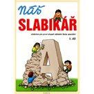 Náš slabikář 1. díl - učebnice pro první stupeň základní školy speciální