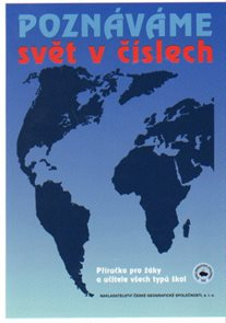 Poznáváme svět v číslech - příručka pro žáky a učitele všech typů škol