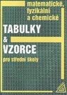 Matematické, fyzikální a chemické tabulky a vzorce pro střední školy.