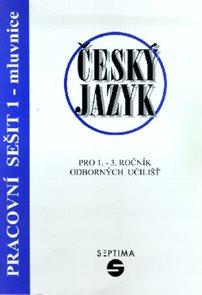 Český jazyk pro 1. - 3. r. OU - Pracovní sešit 1 /mluvnice