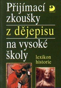 Přijímací zkoušky z dějepisu na VŠ-lexikon historie