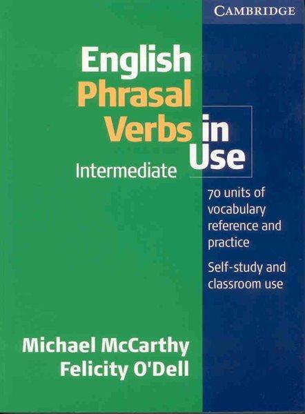 English Phrasal Verbs in Use Intermediate - Mc Carthy M., O´Dell Felicity