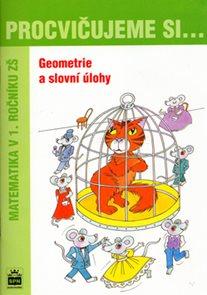 Procvičujeme si 1.r.-Geometrie a slovní úlohy