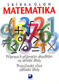 Matematika-sbírka úloh/příprava k přijímacím zkouškám na SŠ