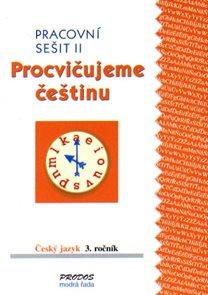 Procvičujeme češtinu - 3. ročník pracovní sešit 2