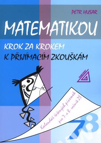 Matematikou krok za krokem k přijímacím zkouškám - 7.a 8.r.