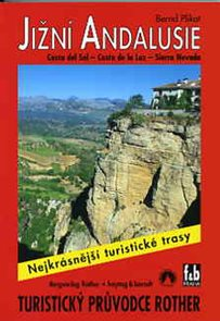 Jižní Andalusie -Costa del Sol, Costa de la Luz, Sierra Nevada- turistický průvodce Rother /Španělsk