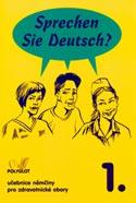 Sprechen Sie Deutsch? pro zdravotnické obory 1.díl kniha pro studenty