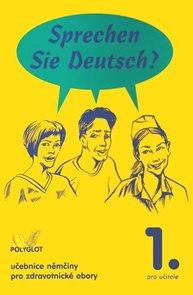 Sprechen Sie Deutsch? pro zdravotnické obory 1.díl kniha pro učitele