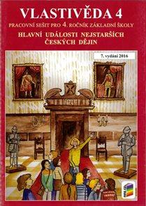 Vlastivěda 4 - Hlavní události českých dějin - pracovní sešit pro 4.r. ZŠ, v souladu RVP ZV