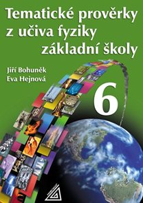 Tematické prověrky z učiva fyziky pro ZŠ 6.r.