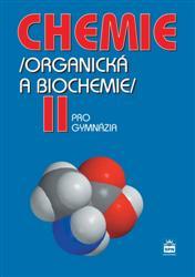 Chemie II pro gymnázia /organická a biochemie/