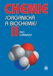 Chemie II pro gymnázia /organická a biochemie/ - Kolář,Kodíček,Pospíšil