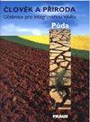 Člověk a příroda-Půda /učebnice pro integrovanou výuku/