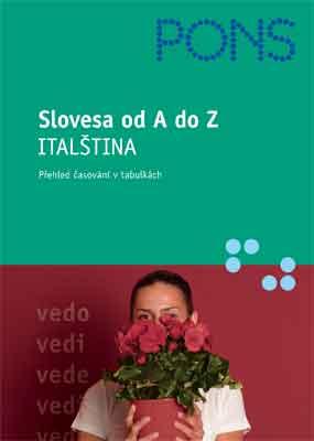 Slovesa od A do Z-Italština (přehled časování v tabulkách) - Diaco M.,Kraft L.