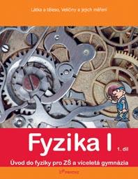 Fyzika I - učebnice 1.díl - Úvod do fyziky /Látka a těleso, Veličiny a jejich měření/