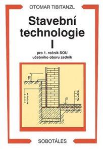 Stavební technologie I pro 1.r. SOU učebního oboru zedník