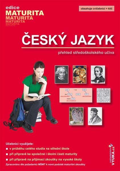 Český jazyk - přehled středoškolského učiva - Mašková D.