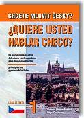 Chcete mluvit česky ? Quiere usted hablar checo ? Libro de texto 1
