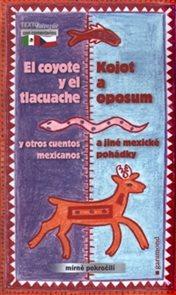 Kojot a oposum a jiné mexické pohádky