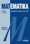 Matematika - zásobník úloh pro SŠ nejen k maturitě - Vocelka J.