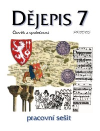 Dějepis 7.r. Člověk a společnost - pracovní sešit