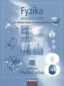Fyzika pro 8.r.ZŠ a víceletá gymnázia-PS s přílohou Přehled učiva