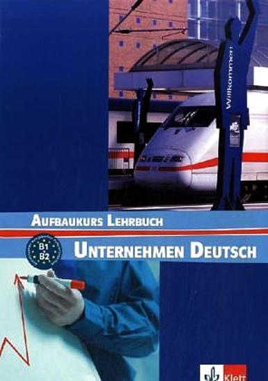 Unternehmen Deutsch Aufbaukurs Lehrbuch - Braunert J.,Schlenker W. - A4, brožovaná