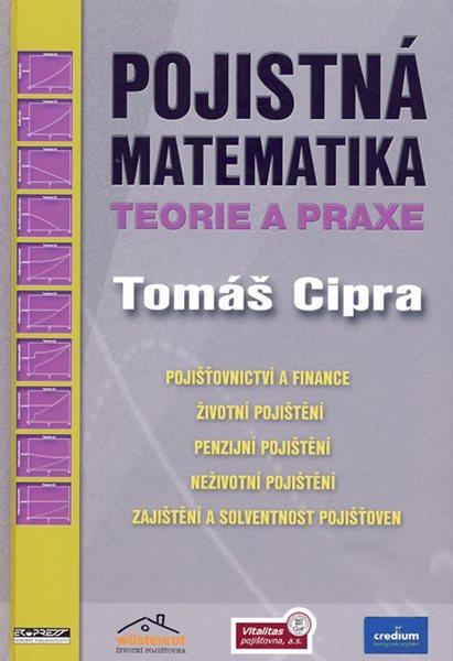 Pojistná matematika - teorie a praxe - Cipra Tomáš - B5