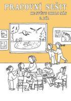 Člověk a jeho svět - Svět okolo nás II - Pracovní sešit k prvouce pro 2. ročník ZŠ