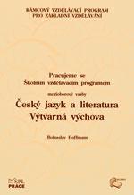 Pracujeme se Školním vzdělávacím programem - Český jazyk a literatura, Výtvarná výchova
