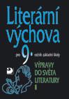 Literární výchova 9 - Výpravy do světa literatury I