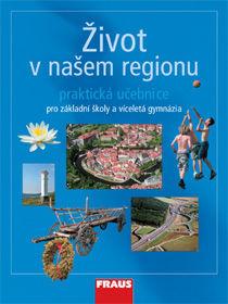 Život v našem regionu - pracovní učebnice pro ZŠ a víceletá gymnázia - Kühnlová Hana - A4, Sleva 15%