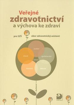 Veřejné zdravotnictví a výchova ke zdraví pro SZŠ - obor zdravotnický asistent - Strejčková Alice a kolektiv - A5, brožovaná