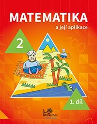 Matematika a její aplikace 2.r. 1. díl