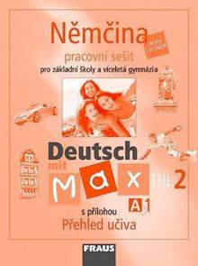 Deutsch mit Max 2 - Němčina pro ZŠ a víceletá gymnázia /A1/ - Pracovní sešit