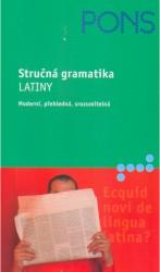 Stručná gramatika latiny - moderní, přehledná, srozumitelná