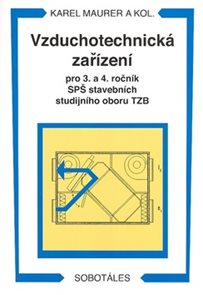 Vzduchotechnická zařízení pro 3. a 4. r. SPŠ stavebních studijního oboru TZB